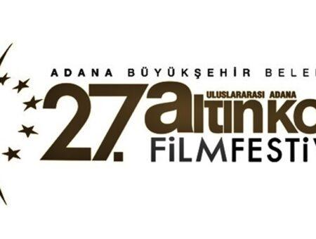 27. ULUSLAR ARASI ADANA ALTIN KOZA FİLM FESTİVALİ BAŞLADI!
